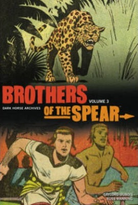 Brothers of the Spear Archives: Volume 3