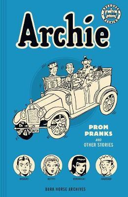 Archie Archives: Prom Pranks And Other Stories