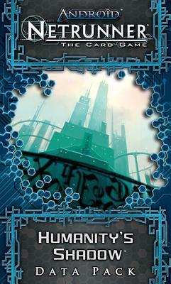 Android : Netrunner Lcg: Humanity's Shadow Data Pack
