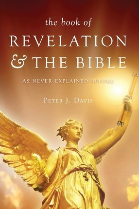 The Book of Revelation & the Bible as Never Explained Before