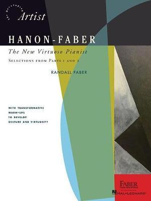 Hanon-Faber : The New Virtuoso Pianist - Selections From Parts 1 And 2