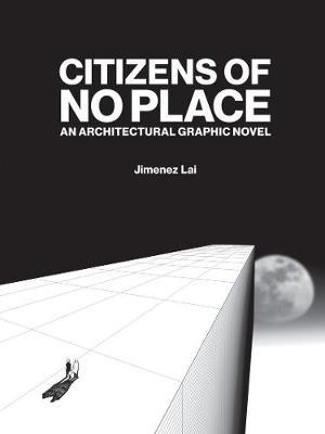 Citizens of No Place an Architectural Graphic Novel