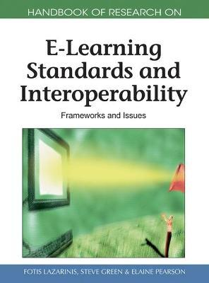 Handbook of Research on E-Learning Standards and Interoperability