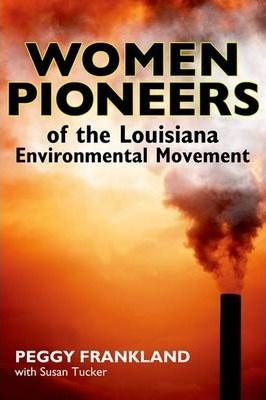 Women Pioneers of the Louisiana Environmental Movement