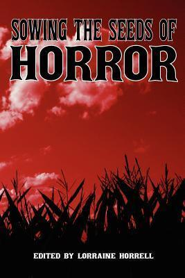 Sowing the Seeds of Horror