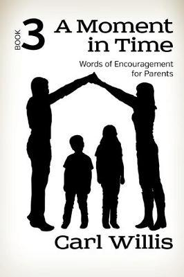 A Moment in Time: Words of Encouragement for Parents Book 3, 3