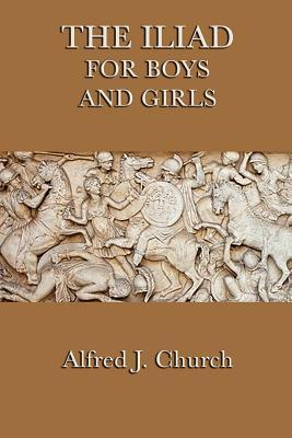 The Iliad for Boys and Girls Cover Image