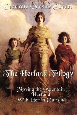 The Herland Trilogy