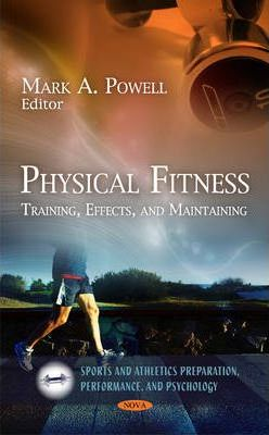 Physical Fitness : Training, Effects, & Maintaining