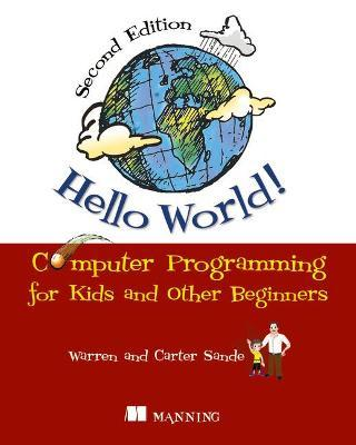 Hello World!:Computer Programming for Kids and Other Beginners Cover Image
