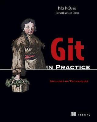 Git in Practice  Includes 66 Techniques