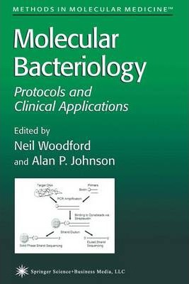 Molecular Bacteriology Protocols and Clinical Applications