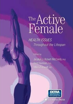 The Active Female : Health Issues Throughout the Lifespan