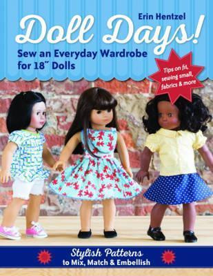 "Doll Days! Sew an Everyday Wardrobe for 18"" Dolls"