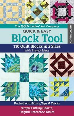 The New Ladies' Art Company Quick & Easy Block Tool : 110 Quilt Blocks in 5 Sizes with Project Ideas