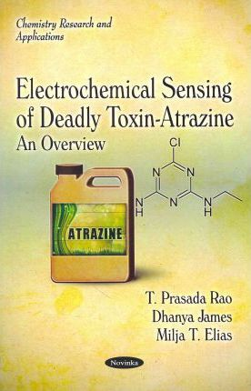 Electrochemical Sensing of Deadly Toxin-Atrazine: An Overview