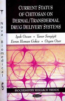 Current Status of Chitosan on Dermal/Transdermal Drug Delivery Systems