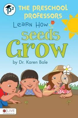 The Preschool Professors Learn How Seeds Grow Cover Image