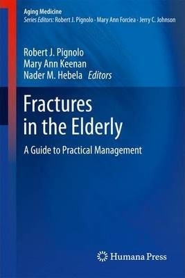 Fractures in the Elderly: A Guide to Practical Management