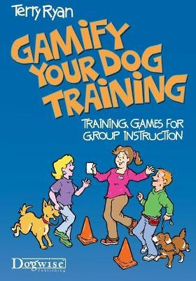 Gamify Your Dog Training : Training Games for Group Instruction