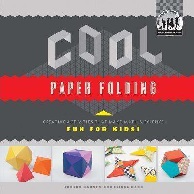 Cool Paper Folding Creative Activities That Make Math Science Fun