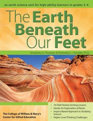 The Earth Beneath Our Feet: An Earth Science Unit for High-Ability Learners in Grades 3-4