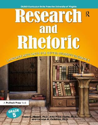 Research and Rhetoric : Language Arts Units for Gifted Students in Grade 5