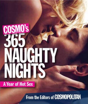 Cosmo's 365 Naughty Nights  A Year of Hot Sex