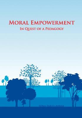 Moral Empowerment : In Quest of a Pedagogy