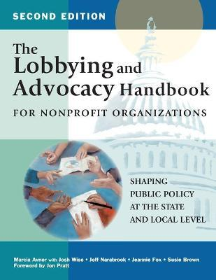 The Lobbying and Advocacy Handbook for Nonprofit Organizations, Second Edition : Marcia Avner ...