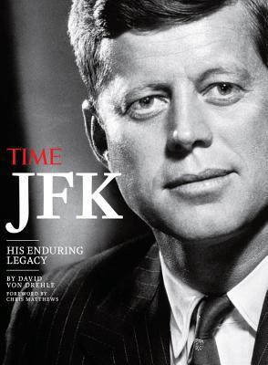 Time JFK  His Enduring Legacy
