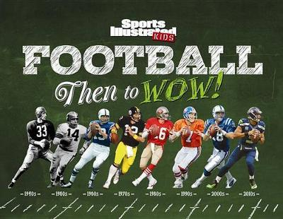 Football Then To Wow Kids Illustrated Sports Of Editors