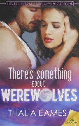 There's Something about Werewolves