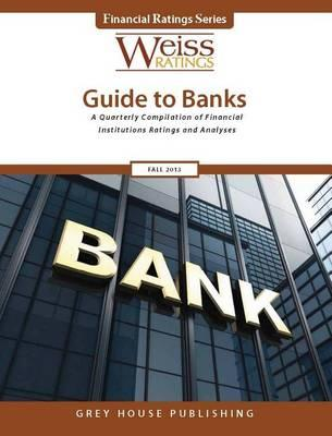 Weiss Ratings'g Guide to Banks Fall 2013