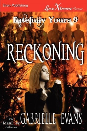 Reckoning [Fatefully Yours 9] (Siren Publishing Lovextreme Forever Manlove - Serialized) Cover Image