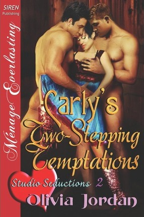 Carly's Two-Stepping Temptations [Studio Seductions 2] (Siren Publishing Menage Everlasting) Cover Image
