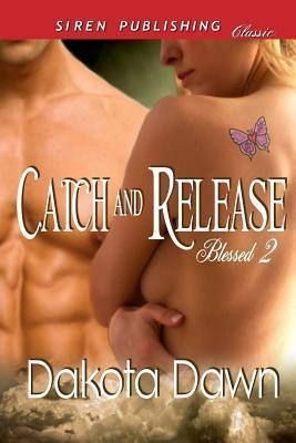 Catch and Release [Blessed 2] (Siren Publishing Classic) Cover Image