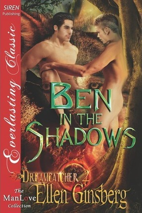 Ben in the Shadows [Dreamcatcher 2] (Siren Publishing Everlasting Classic Manlove) Cover Image