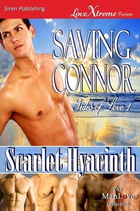 Saving Connor [Tides of Love 1] (Siren Publishing Lovextreme Forever Manlove) Cover Image