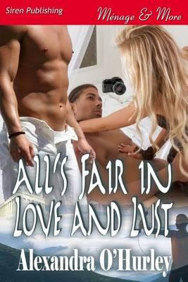 All's Fair in Love and Lust (Siren Publishing Menage and More) Cover Image