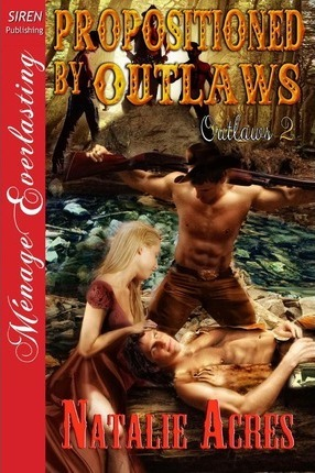 Propositioned by Outlaws [Outlaws 2] (Siren Publishing Menage Everlasting) Cover Image