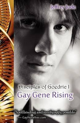 Gay Gene Rising, the Disciples of Goedric I Cover Image