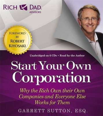 Rich Dad's Advisors: Start Your Own Corporation