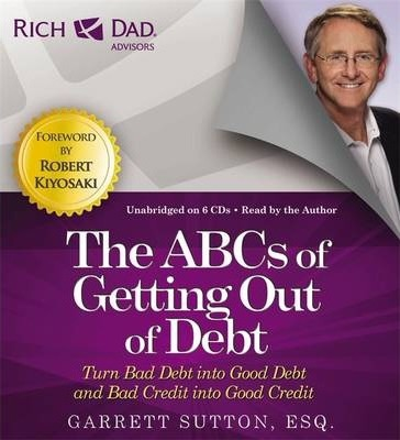 Rich Dad's Advisors: The ABCs Getting Out Of Debt