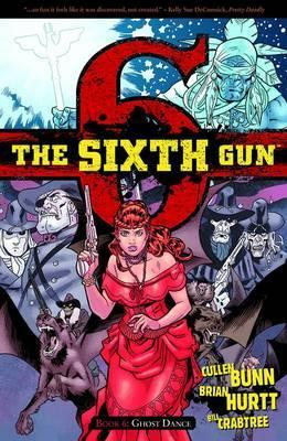 The Sixth Gun: Ghost Dance Volume 6