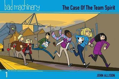 Bad Machinery Volume 1 - Pocket Edition : The Case of the Team Spirit