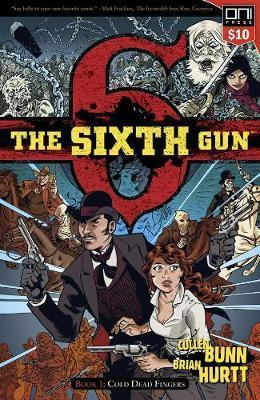 The Sixth Gun Book One : Cold Dead Fingers - Square One edition