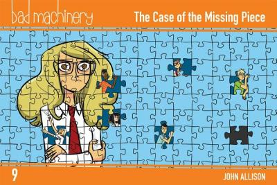 Bad Machinery, Vol. 9: The Case of the Missing Piece