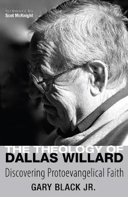The Theology of Dallas Willard Cover Image