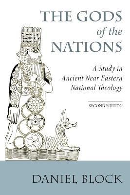 The Gods of the Nations  Studies in Ancient Near Eastern National Theology
